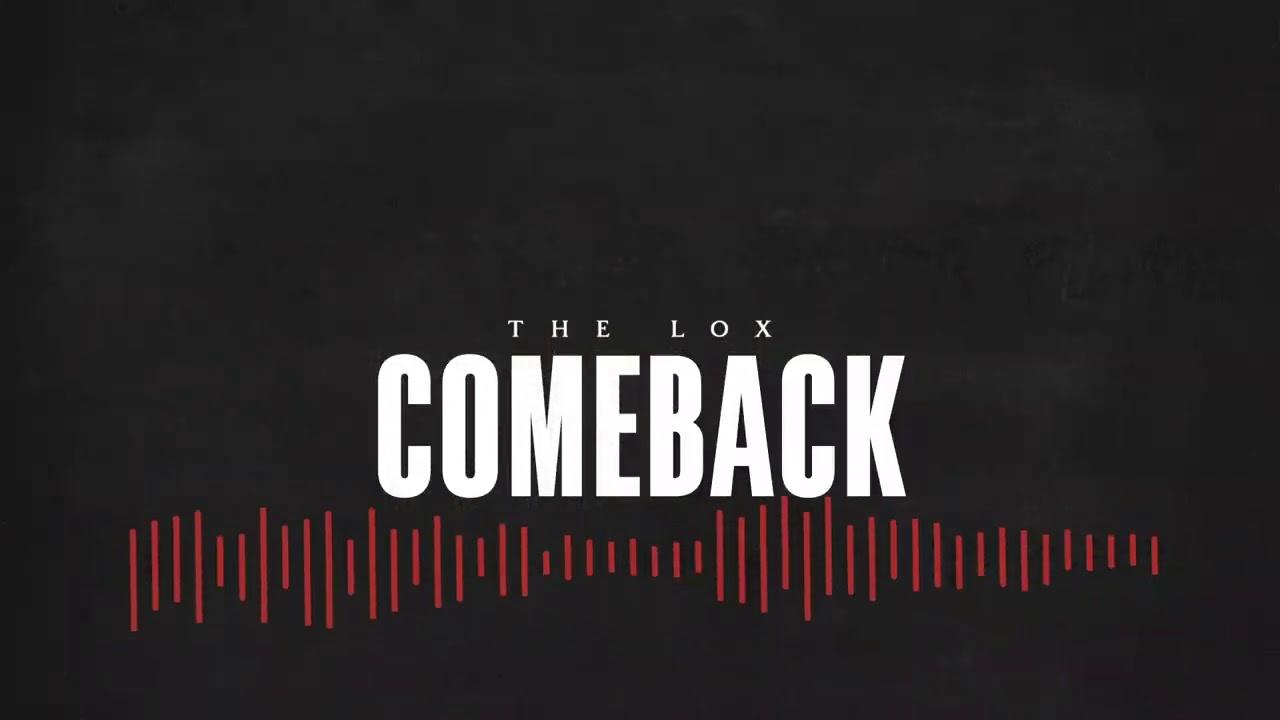 "THE LOX – ""COMEBACK"" (prod. STATIK SELEKTAH)"