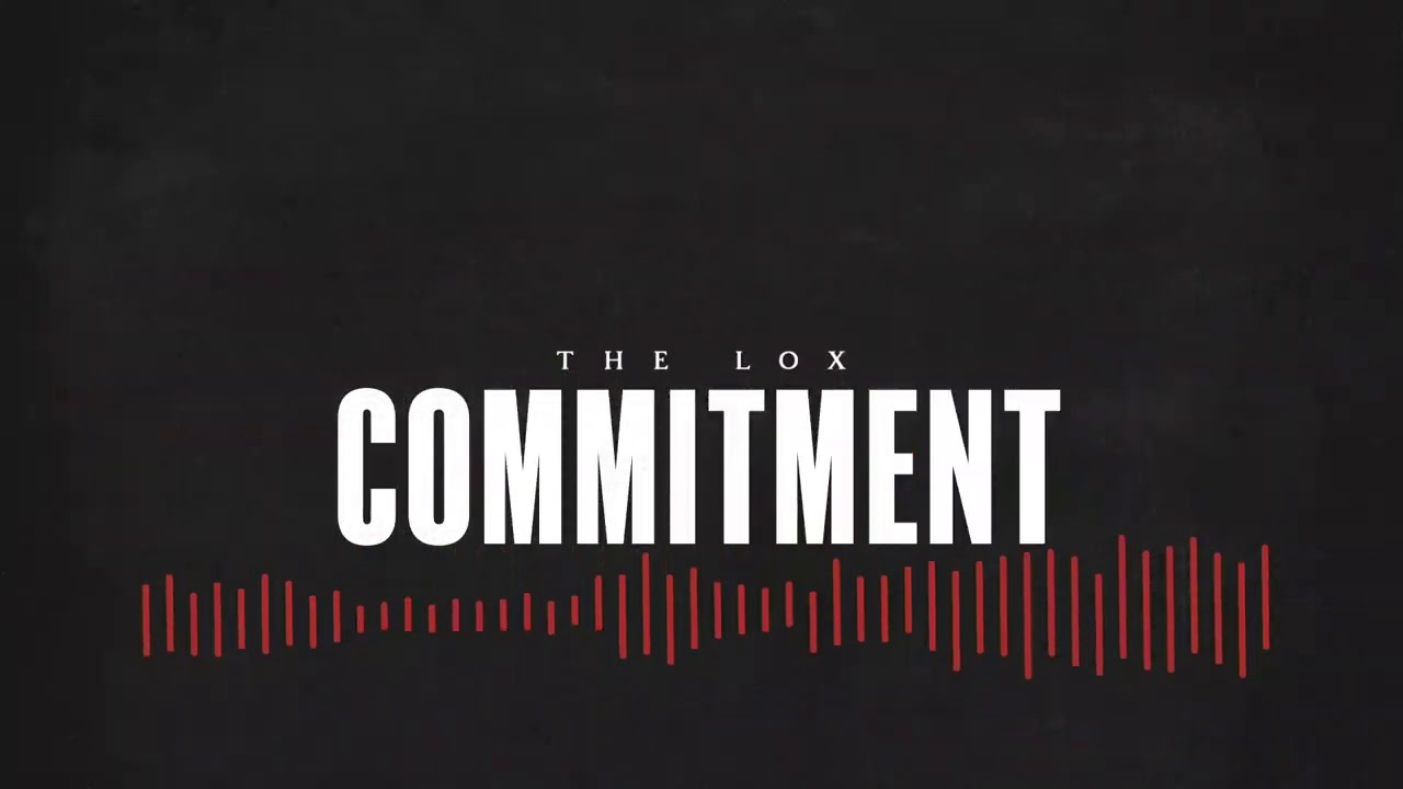 """THE LOX – """"COMMITMENT"""" ft DYCE PAYNE"""