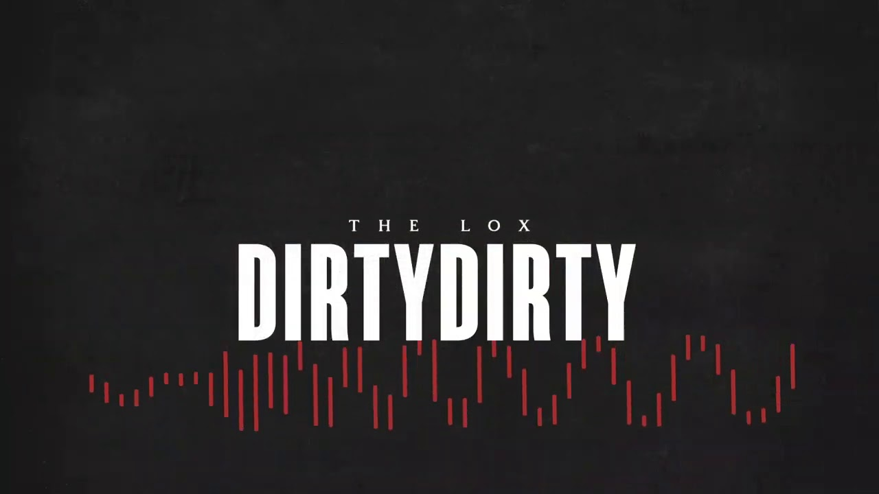 "THE LOX – ""DIRTY DIRTY"" ft. CLAY DUB (prod. DUANE DAROCK AND TAKA)"
