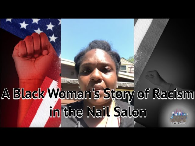 A Black Woman's Story of Racism in Nail Salon