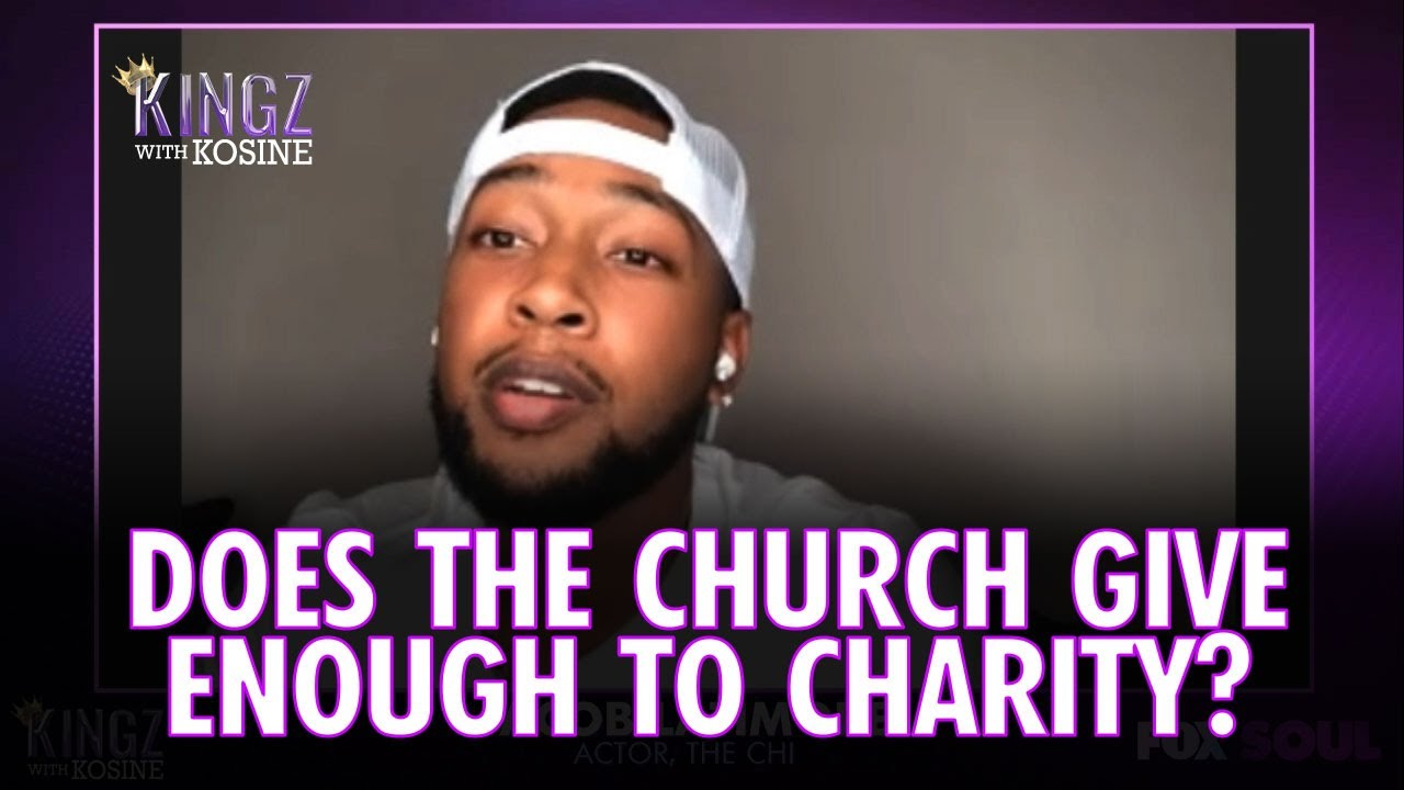 Does The Church Give Enough To Charity? | Kingz with Kosine