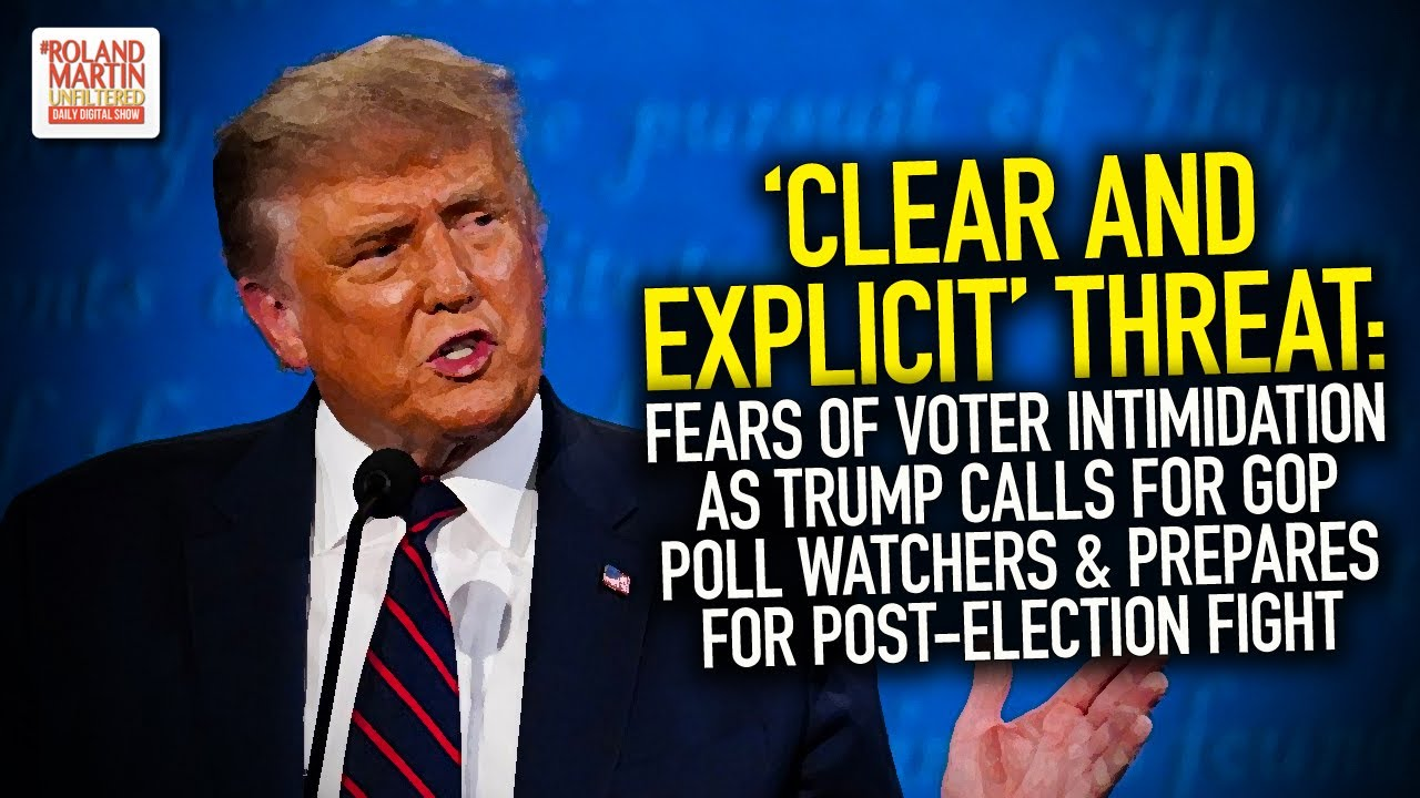 Fears Of Voter Intimidation As Trump Calls For GOP Poll Watchers & Prepares For Post-Election Fight