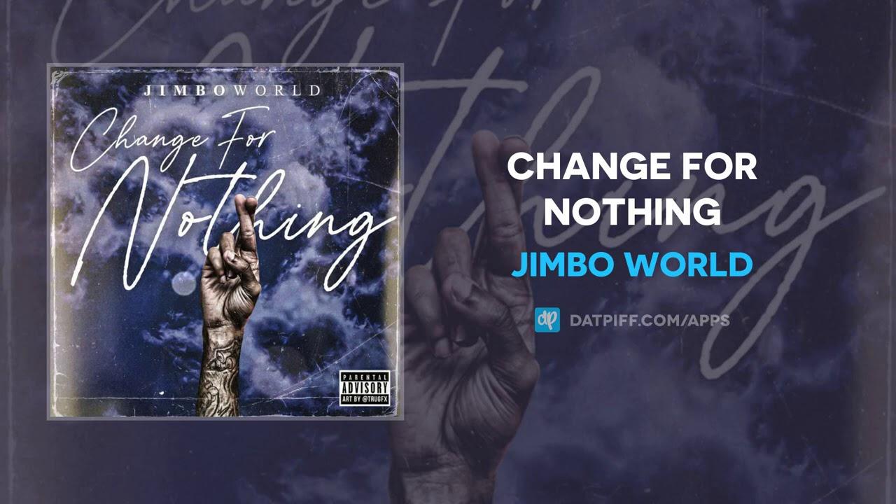 Jimbo World – Change For Nothing (AUDIO)
