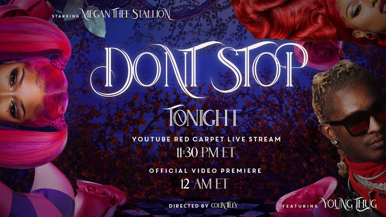 🔴 LIVE 🔴 Megan Thee Stallion – Don't Stop (feat. Young Thug) [Official Video Premiere]