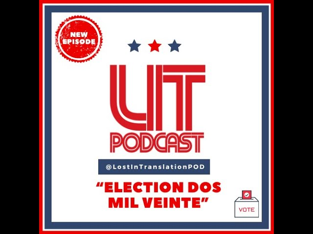 "Lost In Translation Episode 4 ""Election Dos Mil Veinte"" (Full Video)"