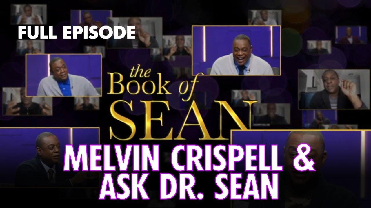 Melvin Crispell & Ask Dr. Sean IV FULL EPISODE | #WindDownWeekend