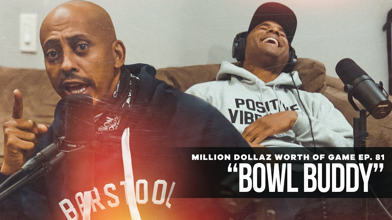 "Million Dollaz Worth of Game Episode 81: ""Bowl Buddy"""