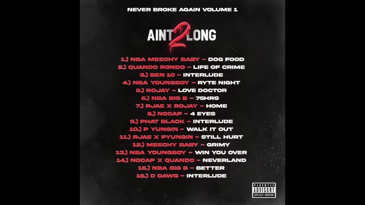 Never Broke Again Vol 1  (Ain't Too Long 2)