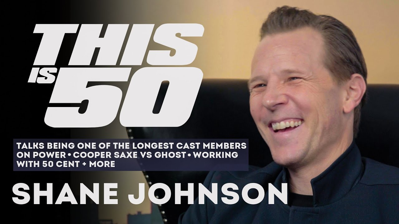 Shane Johnson Talks Being Longest Cast Member on POWER ; Cooper Saxe vs Ghost ; 50 Cent + Much More