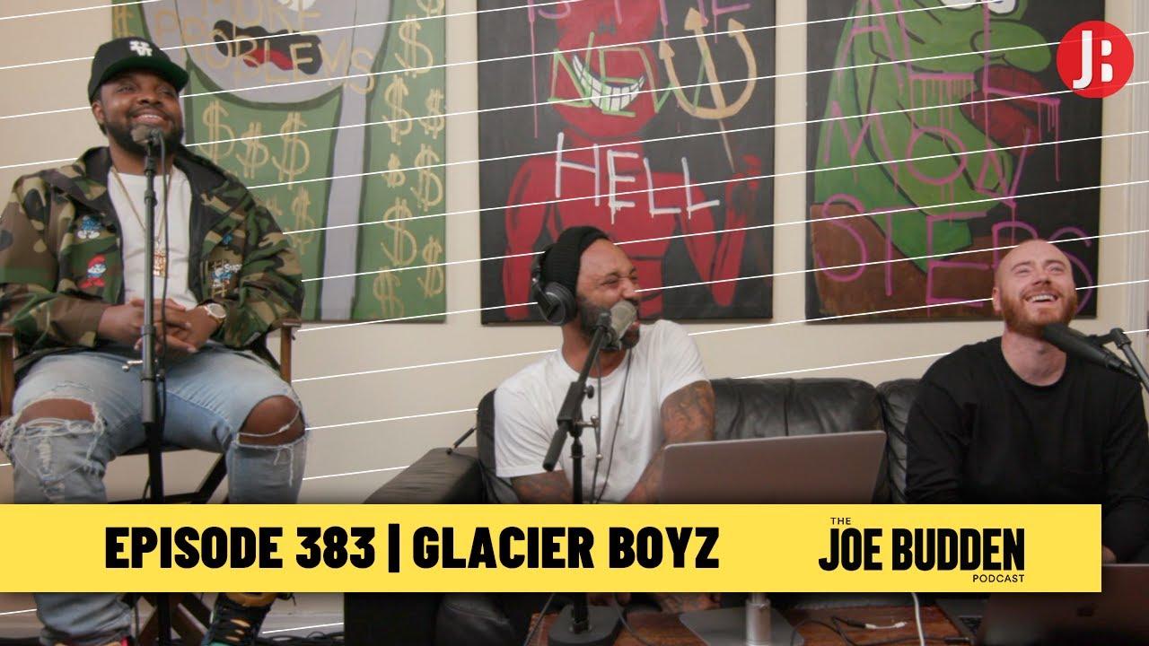 The Joe Budden Podcast Episode 383 | Glacier Boyz