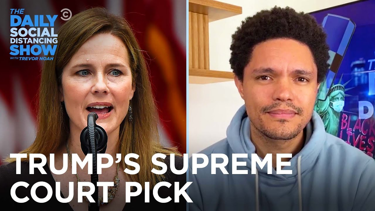 Trump Nominates Amy Coney Barrett to Replace Ruth Bader Ginsburg | The Daily Social Distancing Show