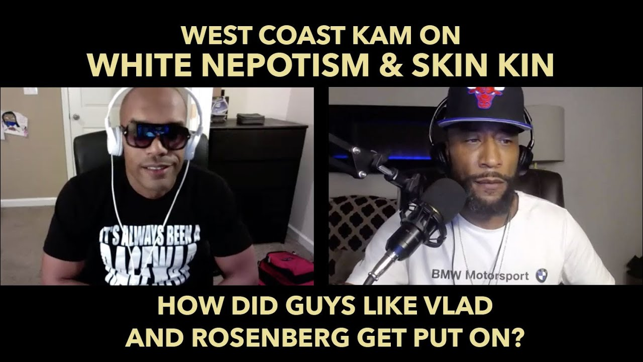 West Coast KAM Is Here: Let's Talk About White Nepotism & Skin Kin
