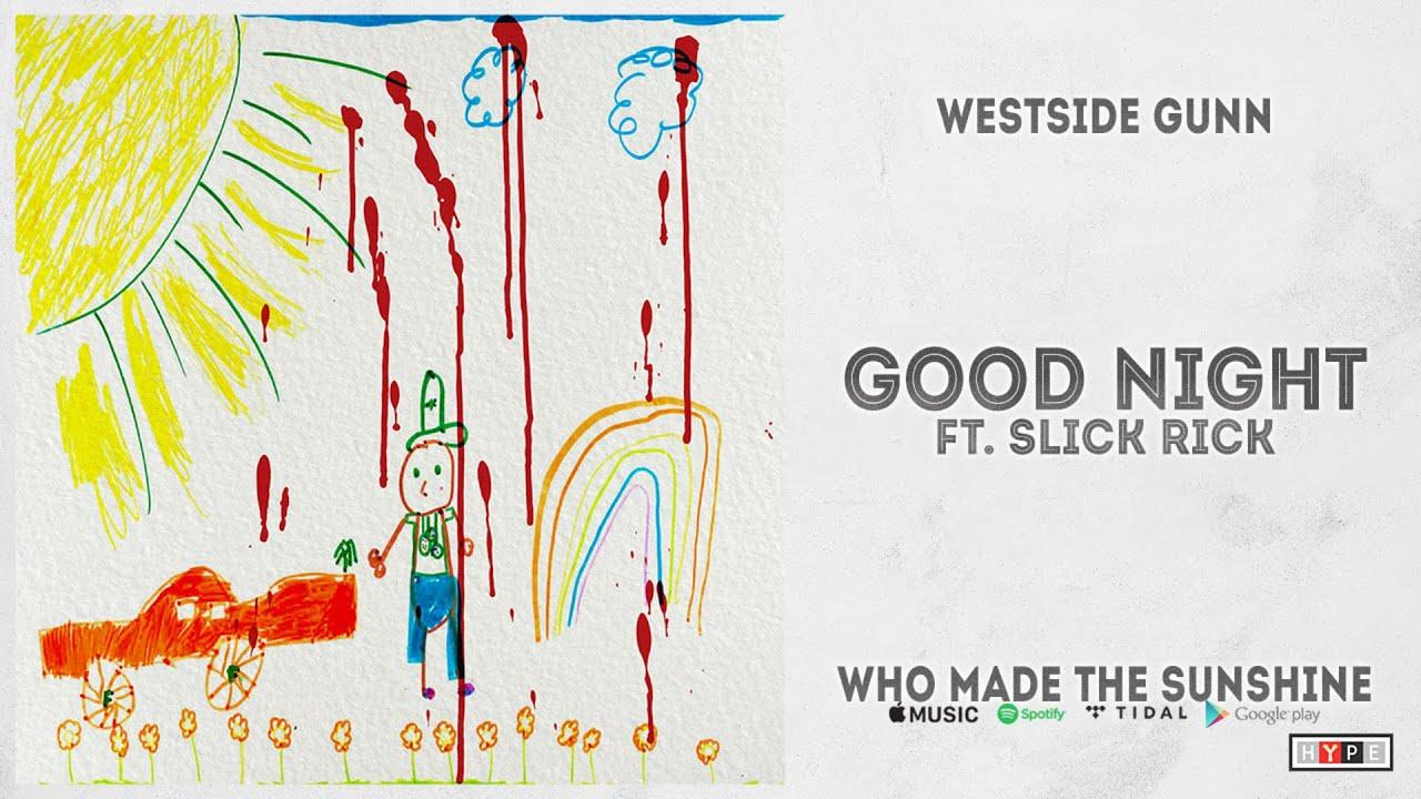 """Westside Gunn – """"Good Night"""" Ft. Slick Rick (WHO MADE THE SUNSHINE)"""