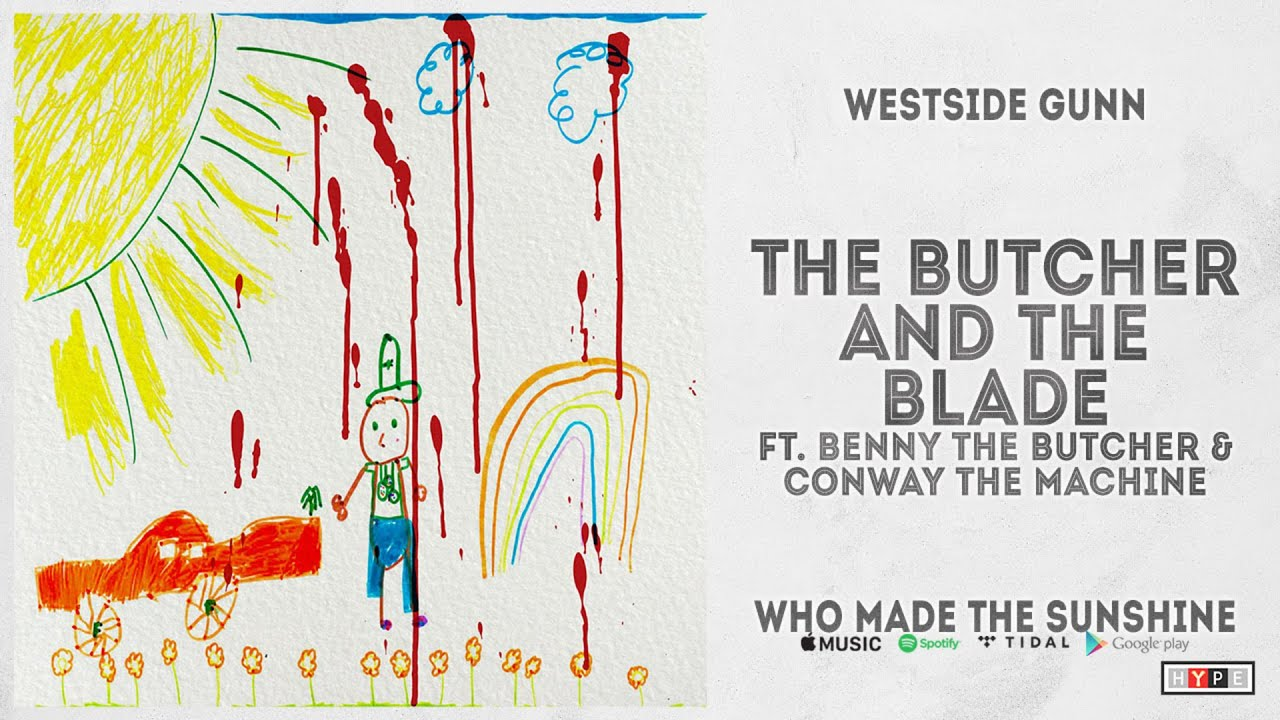 """Westside Gunn – """"The Butcher and The Blade"""" Ft. Butcher & Conway The Machine (WHO MADE THE SUNSHINE)"""