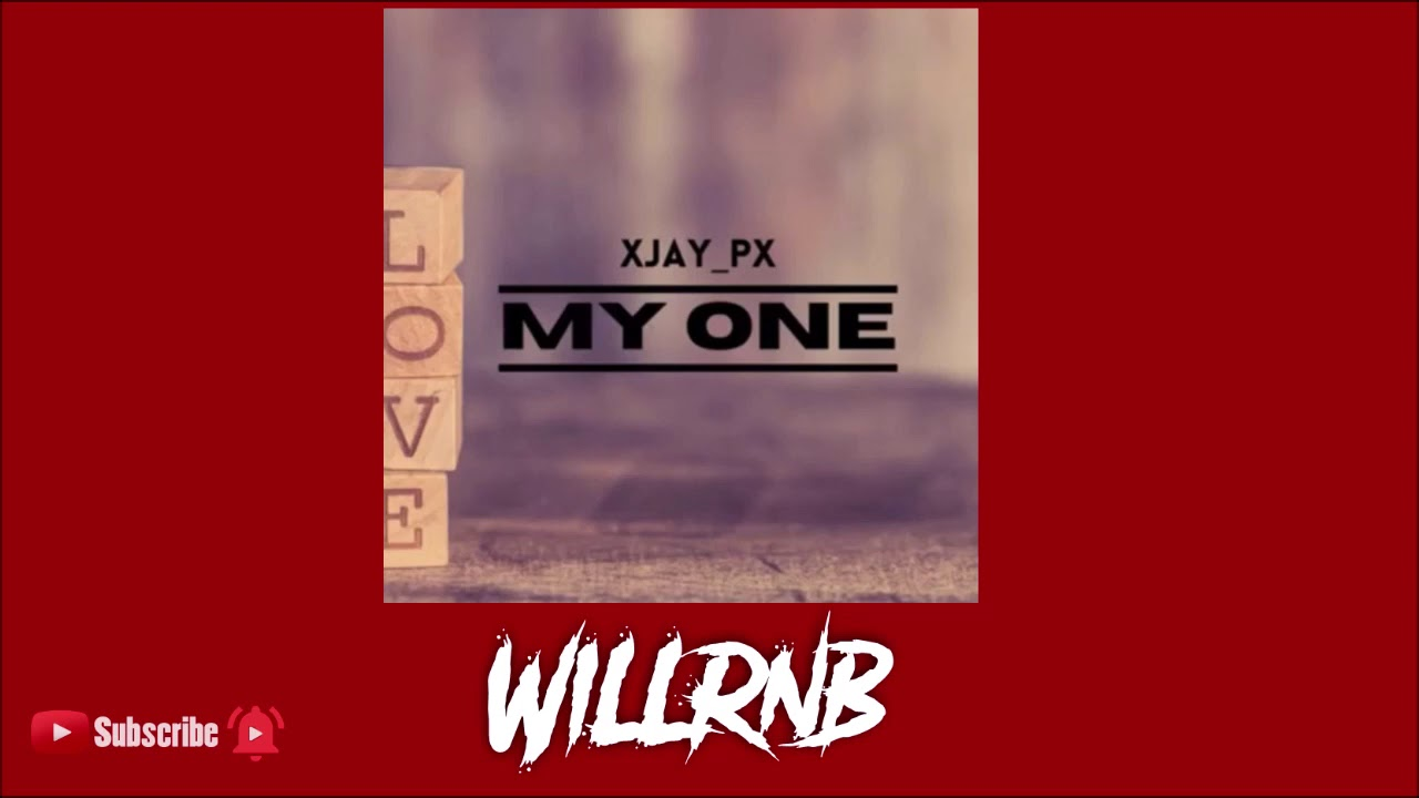 XJay_Px – My One (Prod By Fliptunesmusic)
