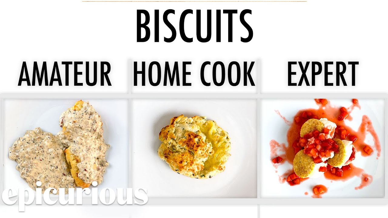 4 Levels of Biscuits: Amateur to Food Scientist | Epicurious