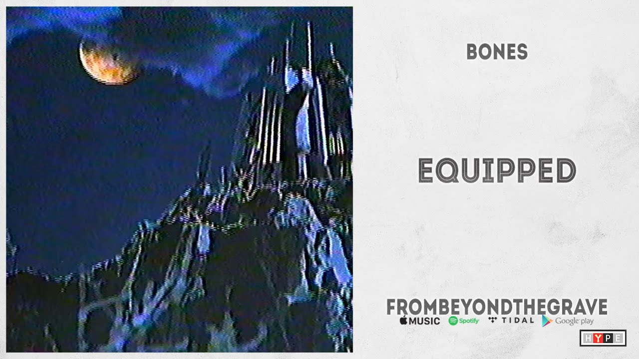 "BONES – ""Equipped"" (From Beyond The Grave)"