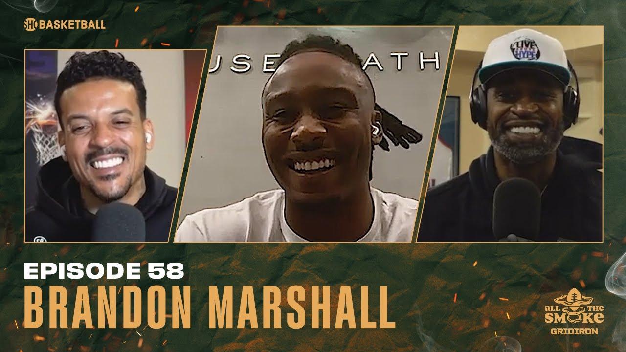 Brandon Marshall | Ep 58 | ALL THE SMOKE Full Episode | SHOWTIME Basketball