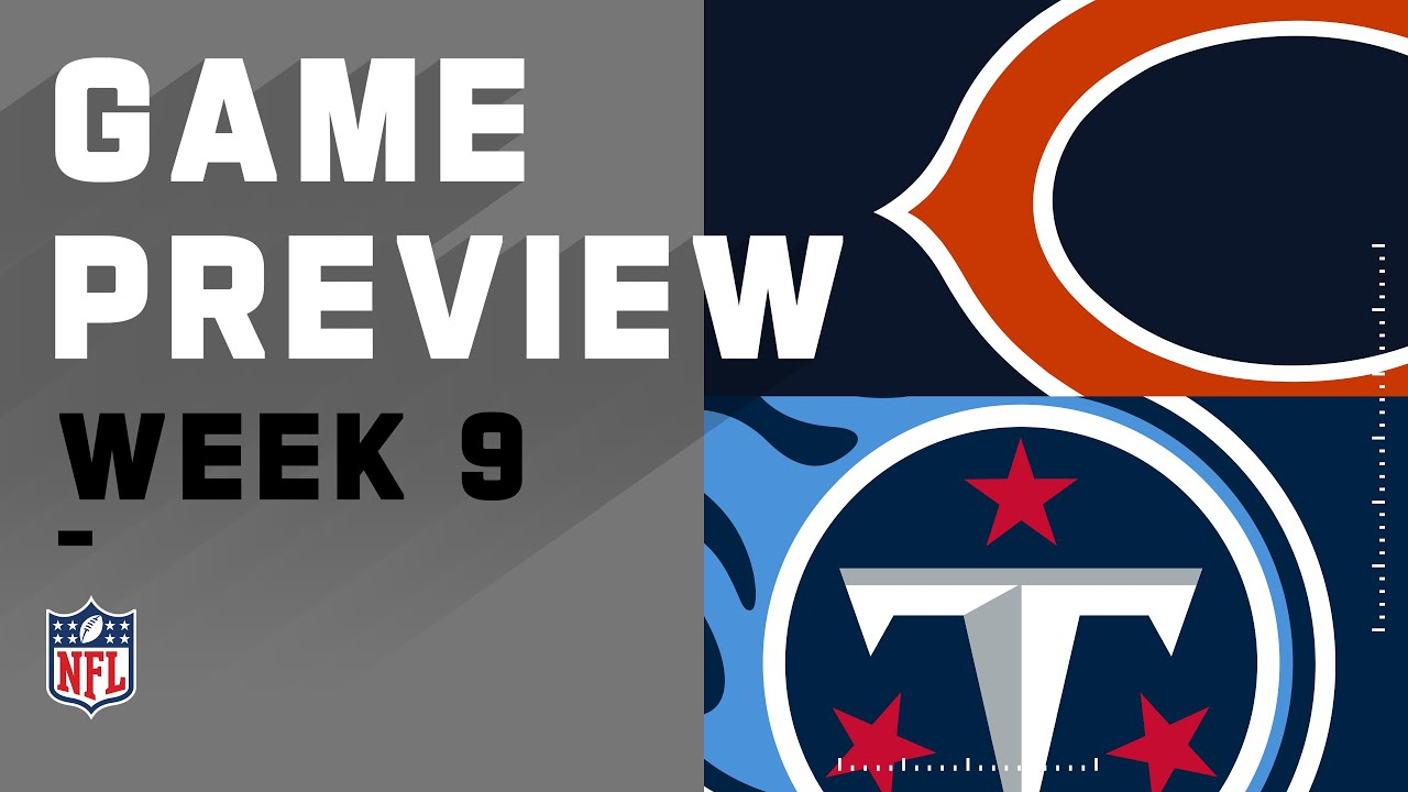 Chicago Bears vs. Tennessee Titans | NFL Week 9 Game Preview