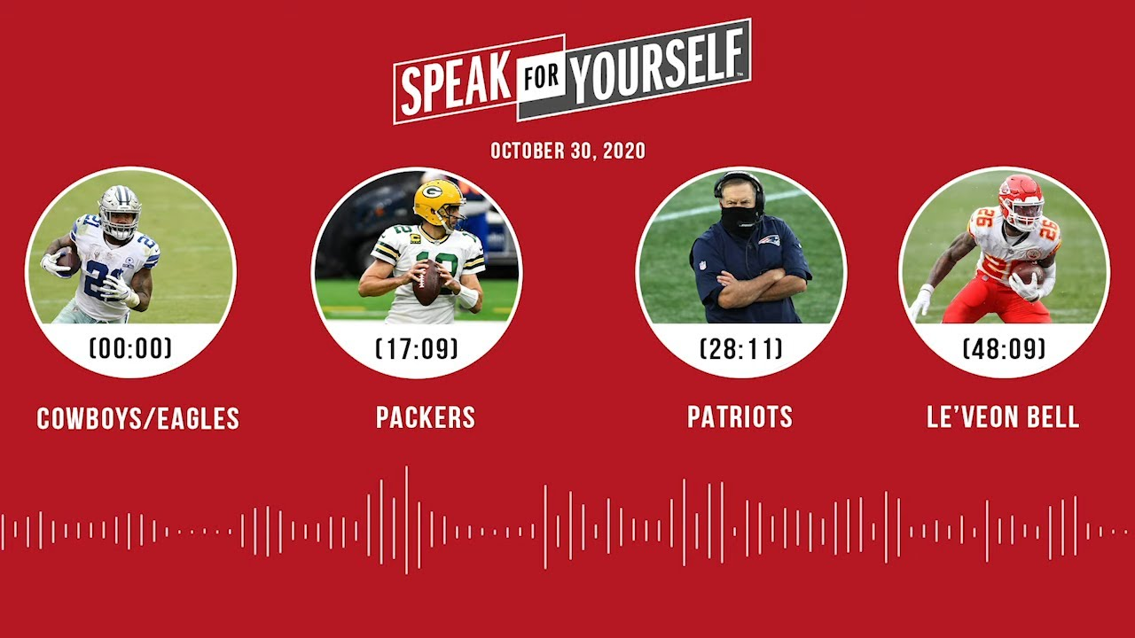 Cowboys/Eagles, Packers, Patriots, Le'Veon Bell (10.30.20) | SPEAK FOR YOURSELF Audio Podcast