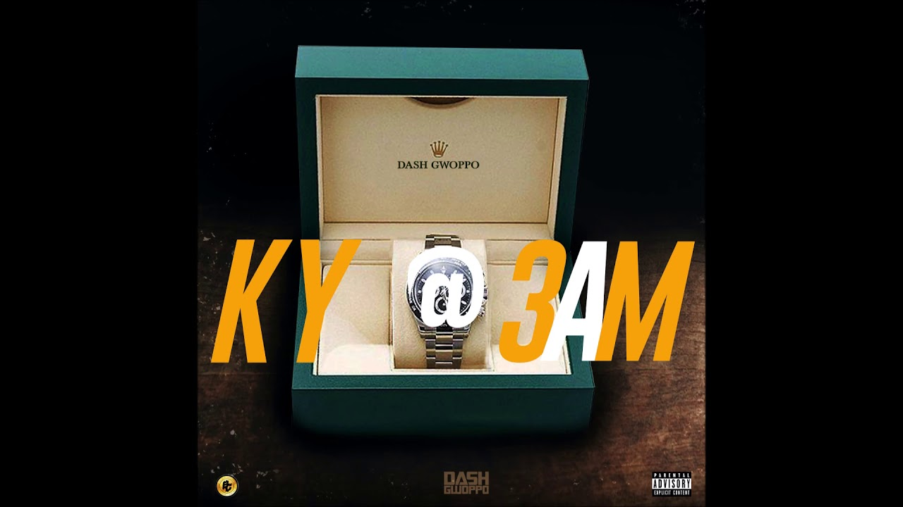 "Dash Gwoppo – ""KY@3AM"" OFFICIAL VERSION"