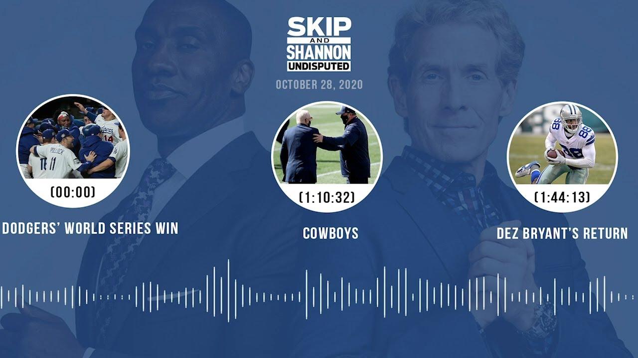 Dodgers' World Series win, Cowboys, Dez Bryant's return (10.28.20) | UNDISPUTED Audio Podcast