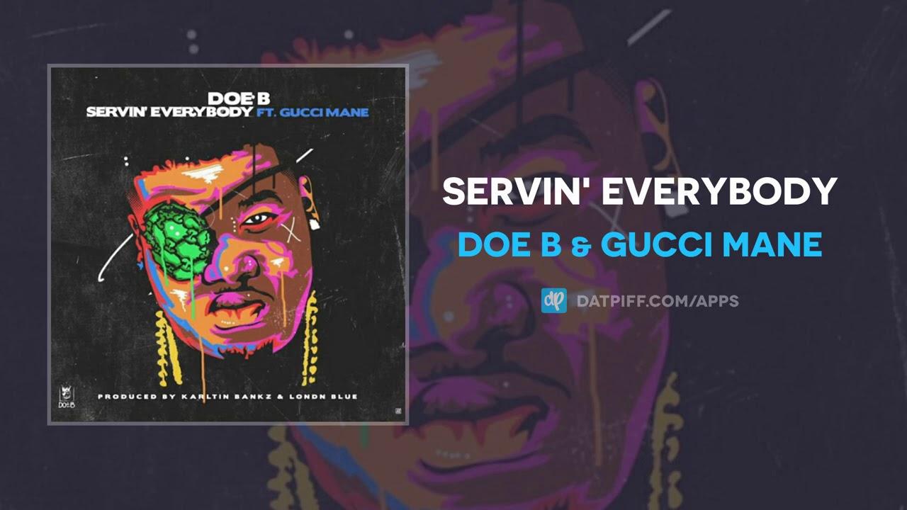 Doe B & Gucci Mane – Servin' Everybody (AUDIO)