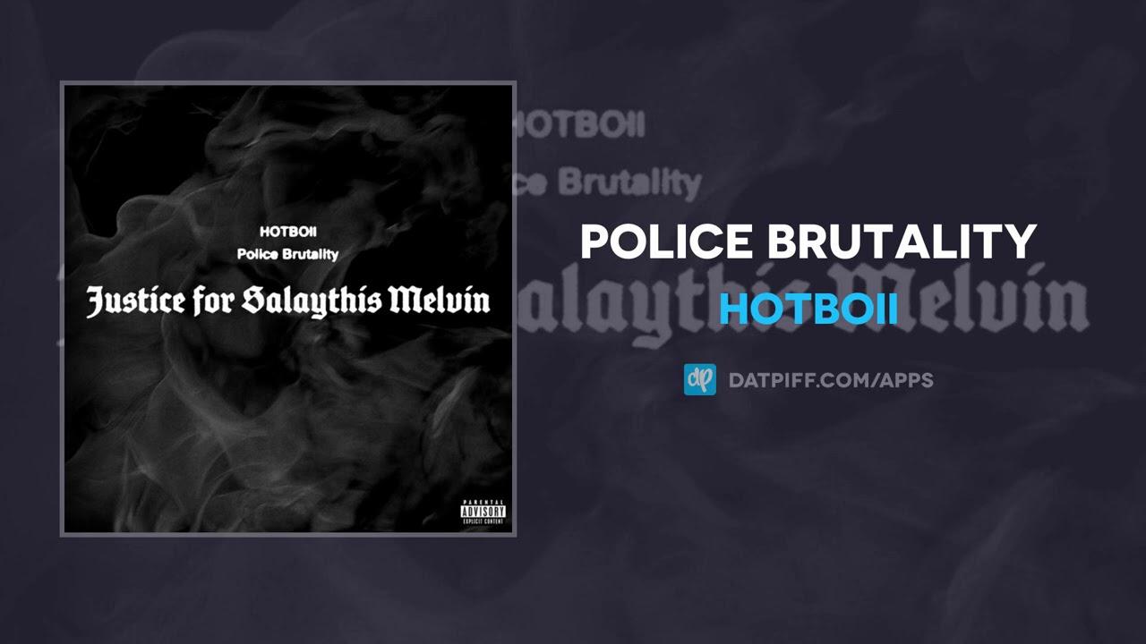 Hotboii – Police Brutality (AUDIO)