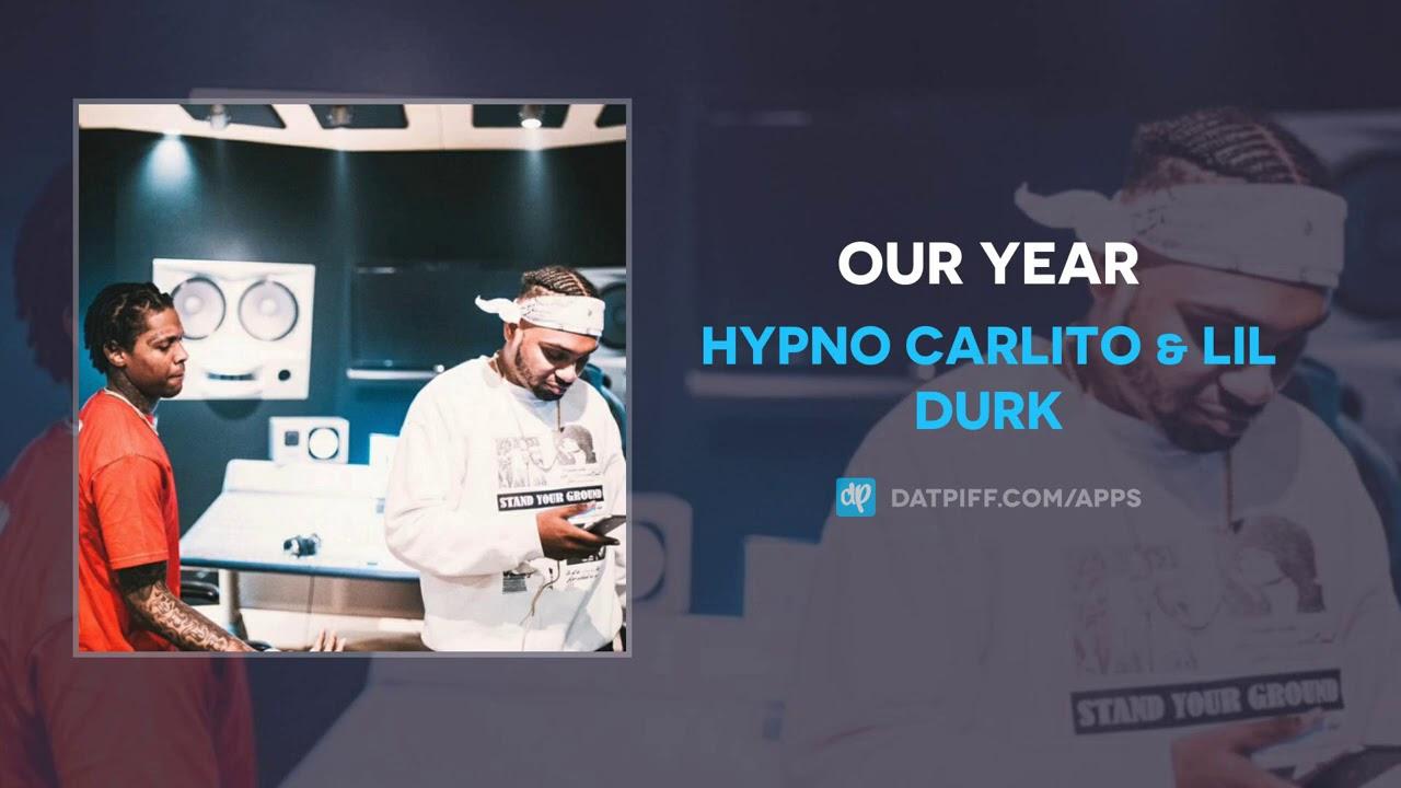 Hypno Carlito & Lil Durk – Our Year (AUDIO)