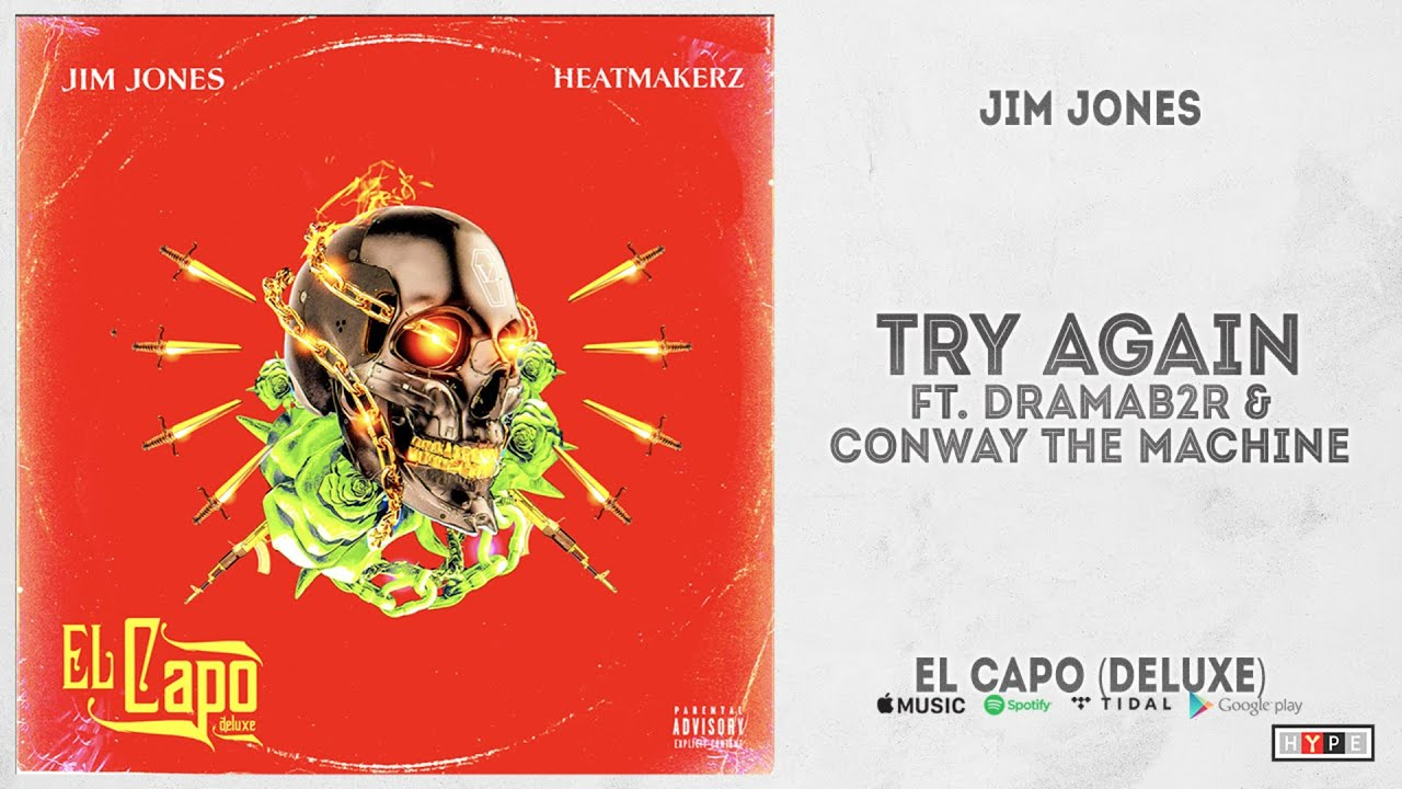 "Jim Jones - ""Try Again"" Ft. DramaB2R & Conway The Machine (El Capo Deluxe)"