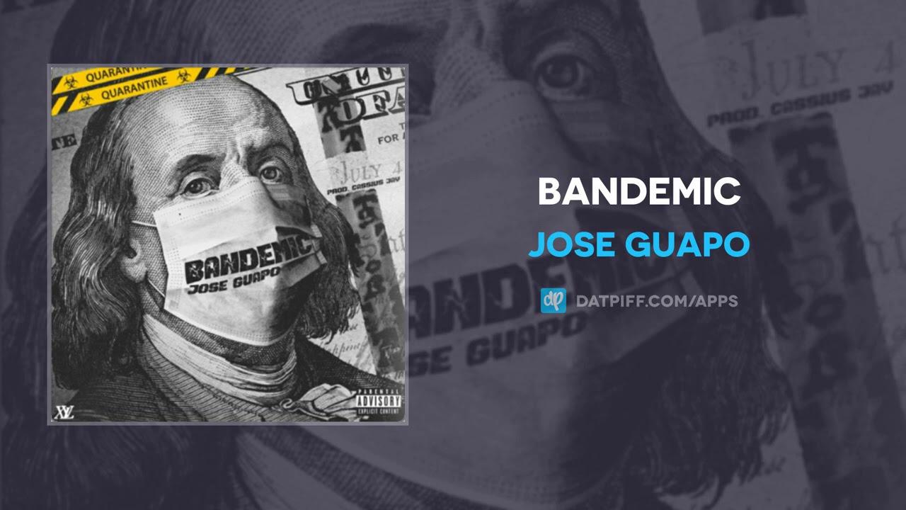 Jose Guapo – Bandemic (AUDIO)