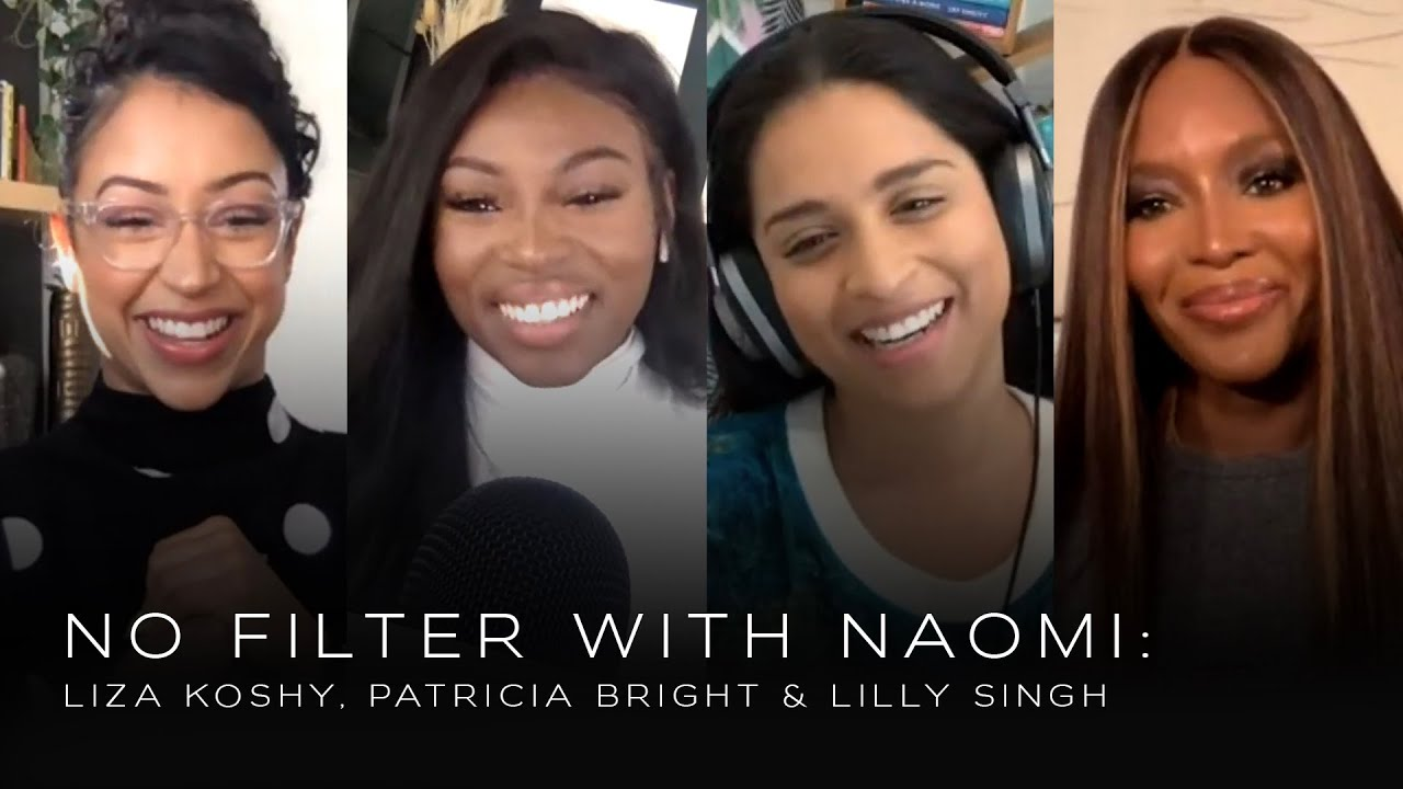 Liza Koshy, Patricia Bright & Lilly Singh on being your true self | No Filter with Naomi