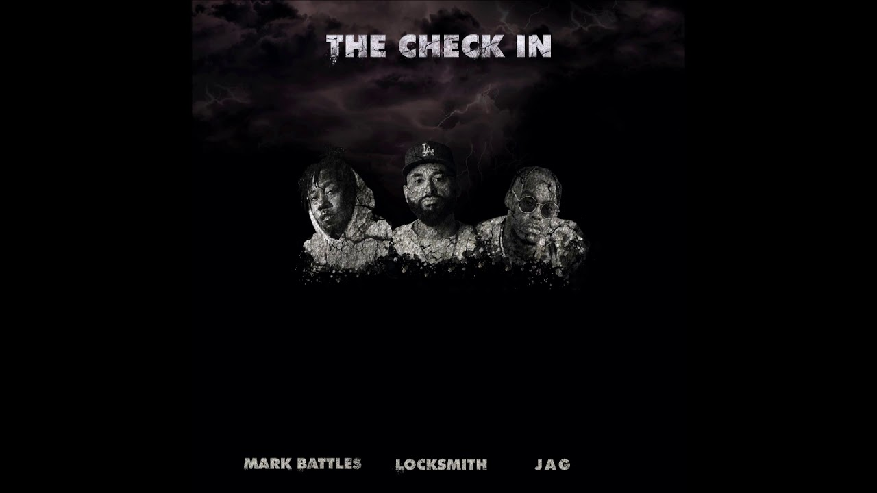 "Locksmith, Mark Battles & JAG – ""The Check In"" OFFICIAL VERSION"