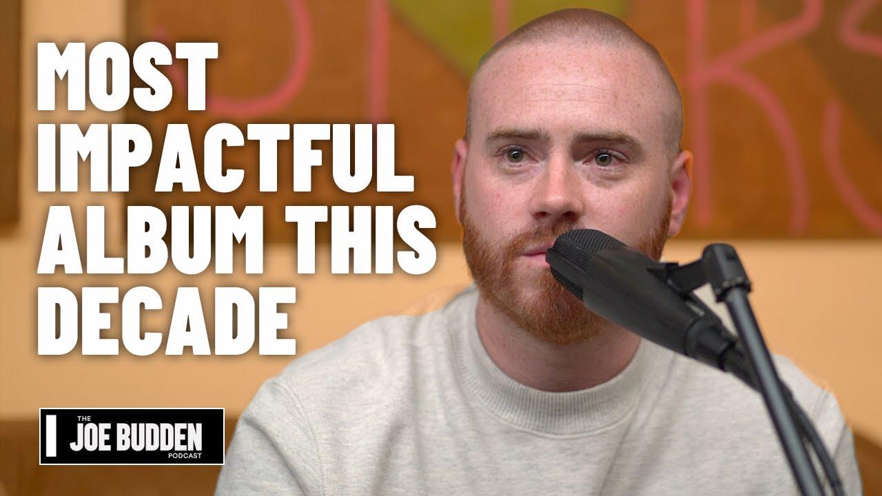 Most Impactful Album This Decade | The Joe Budden Podcast