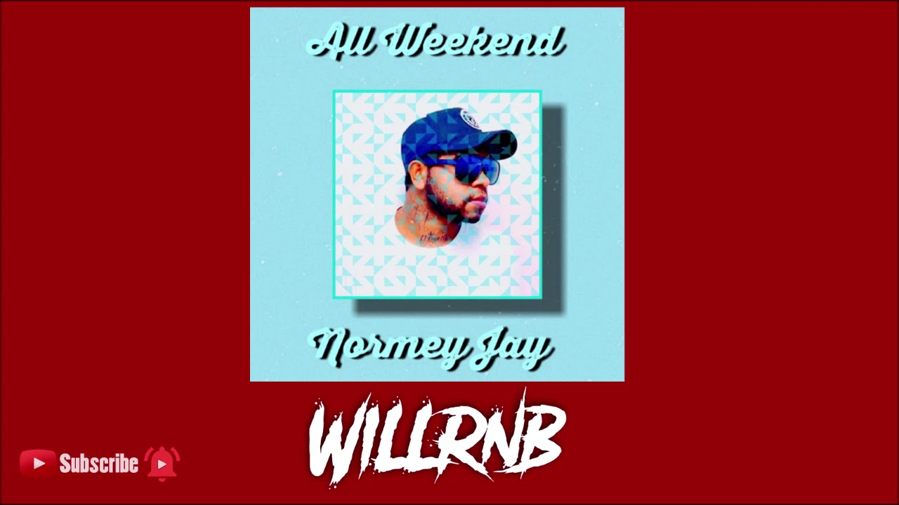 Normey Jay – All Weekend