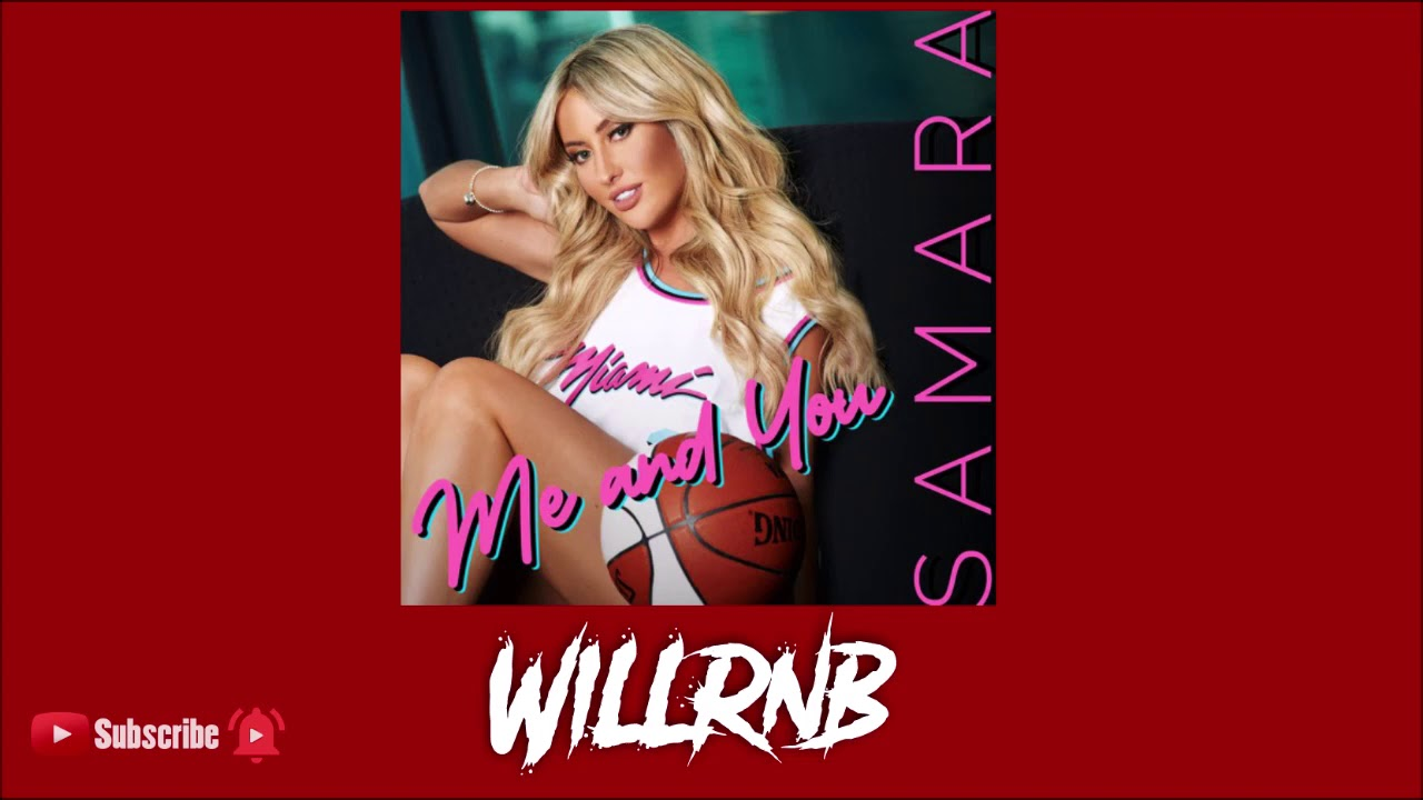 Samara – Me And You