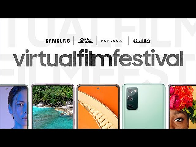 Samsung, PopSugar, Thrillist, The Dodo | Virtual Film Festival: Finding the Lens of Positivity