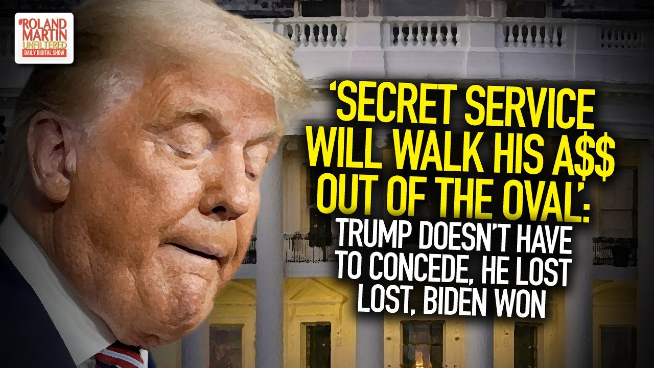 Secret Service Will Walk His A$$ Out Of The Oval: Trump Doesn't Have To Concede, He Lost, Biden Won