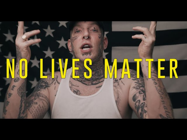"Tom MacDonald – ""NO LIVES MATTER"""