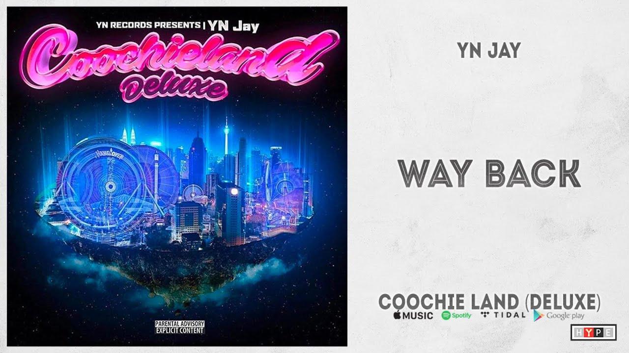 """YN Jay - """"Way Back"""" (Coochie Land Deluxe)"""
