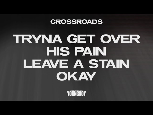 YoungBoy Never Broke Again -Crossroads [Official Lyric Video]