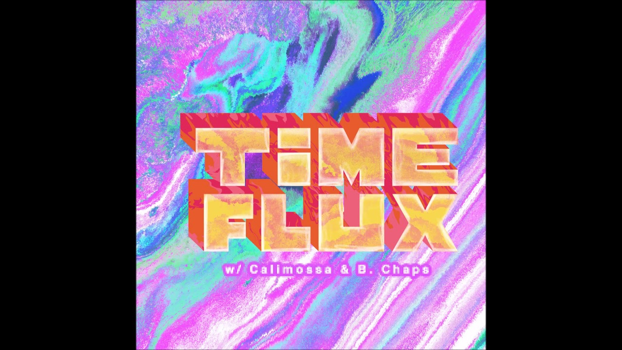 "Calimossa & B. Chaps – ""Time Flux"" OFFICIAL VERSION"