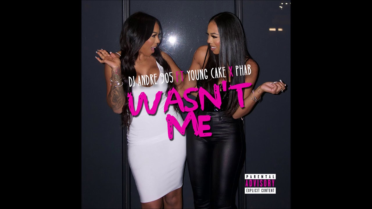 """DJ Andre 905 feat. Young Cake & Phab – """"Wasn't Me"""" OFFICIAL VERSION"""
