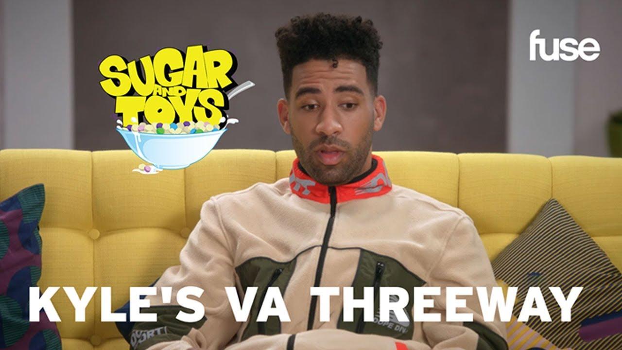 Kyle's VA Threeway | Sugar and Toys | Fuse