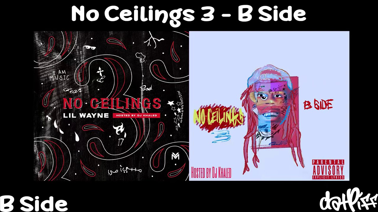 Lil Wayne – No Ceilings 3 B Side (Full Mixtape)