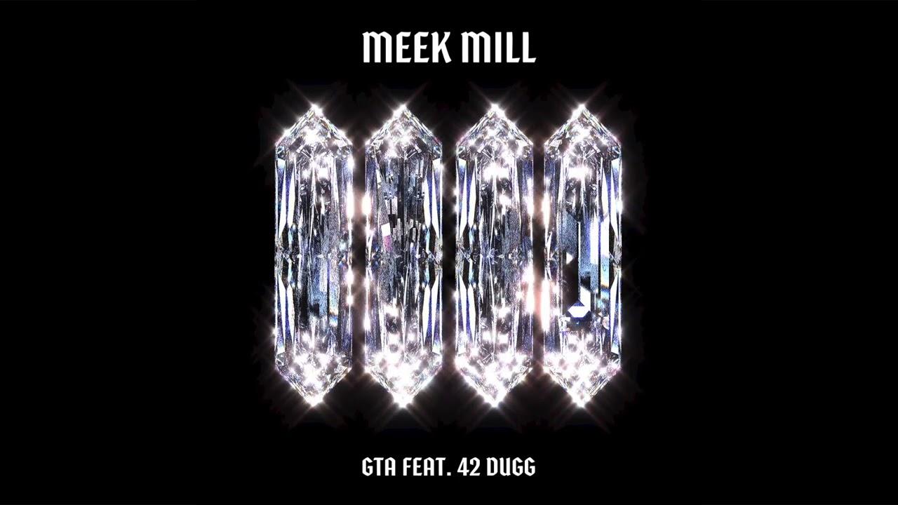 Meek Mill – GTA (feat. 42 Dugg) [Official Audio]
