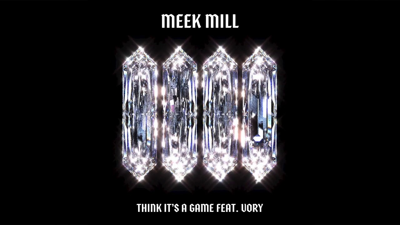 Meek Mill – Think It's A Game (feat. Vory) [Official Audio]