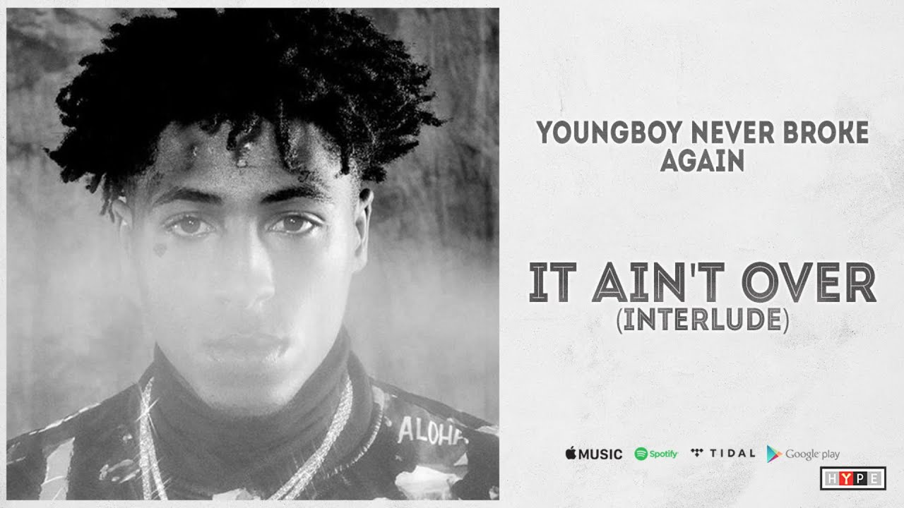 "NBA YoungBoy – ""It Ain't Over (Interlude)"""