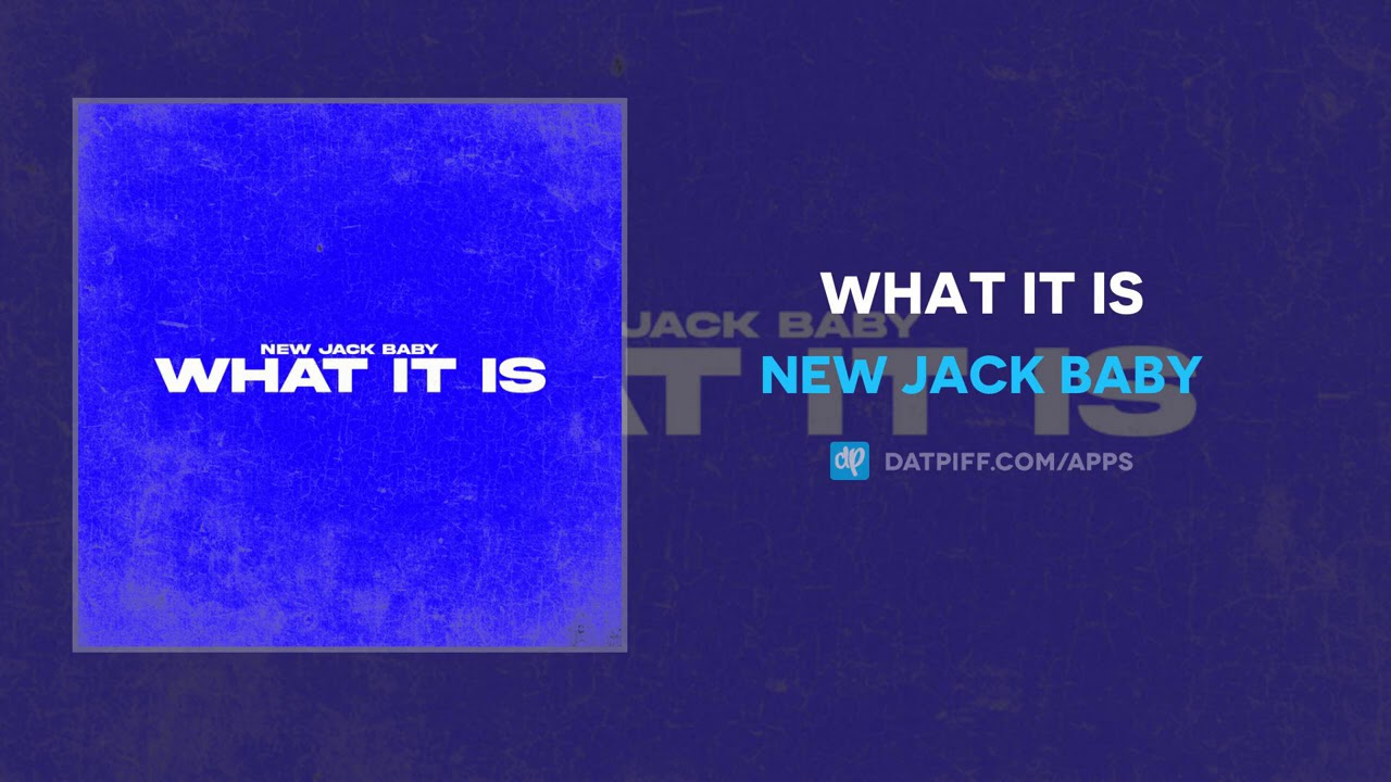 New Jack Baby – What It Is (AUDIO)