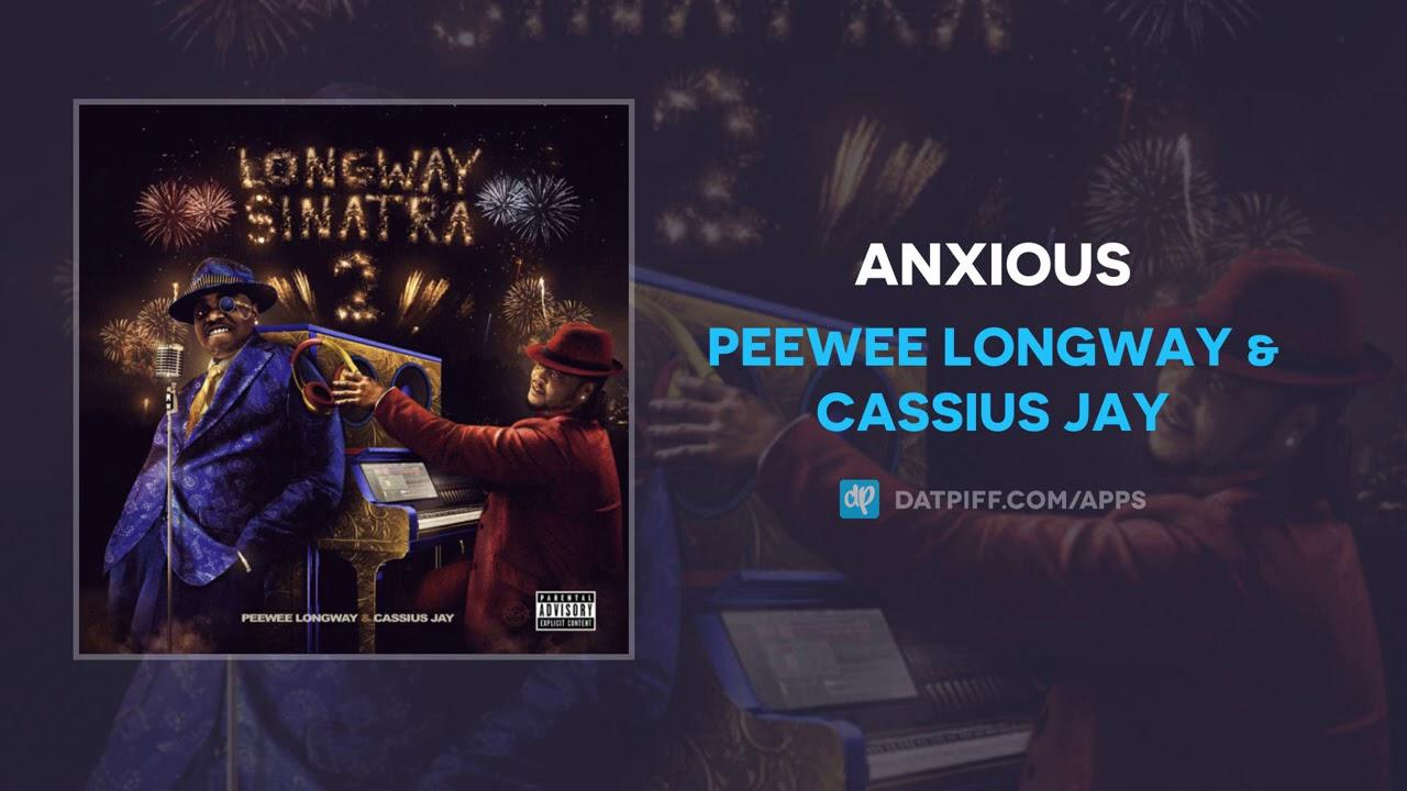Peewee Longway & Cassius Jay – Anxious (AUDIO)